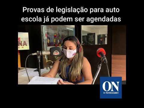 Provas de legislação para auto escola já podem ser agendadas - Boletim O Noticiário 02/07/2020